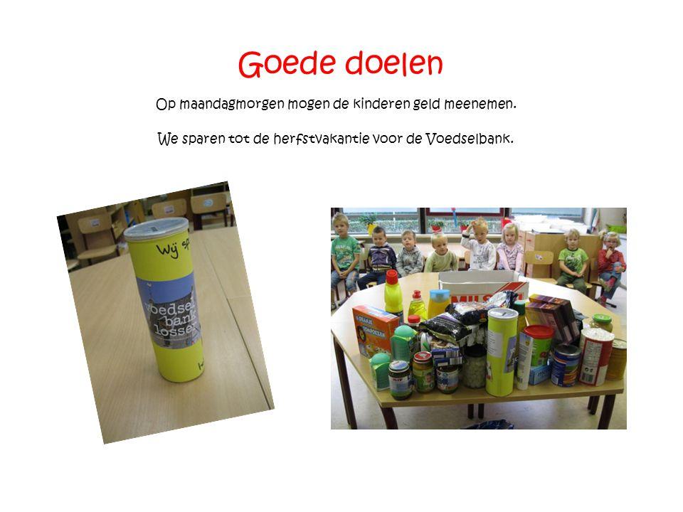 Goede doelen Op maandagmorgen mogen de kinderen geld meenemen. We sparen tot de herfstvakantie voor de Voedselbank.