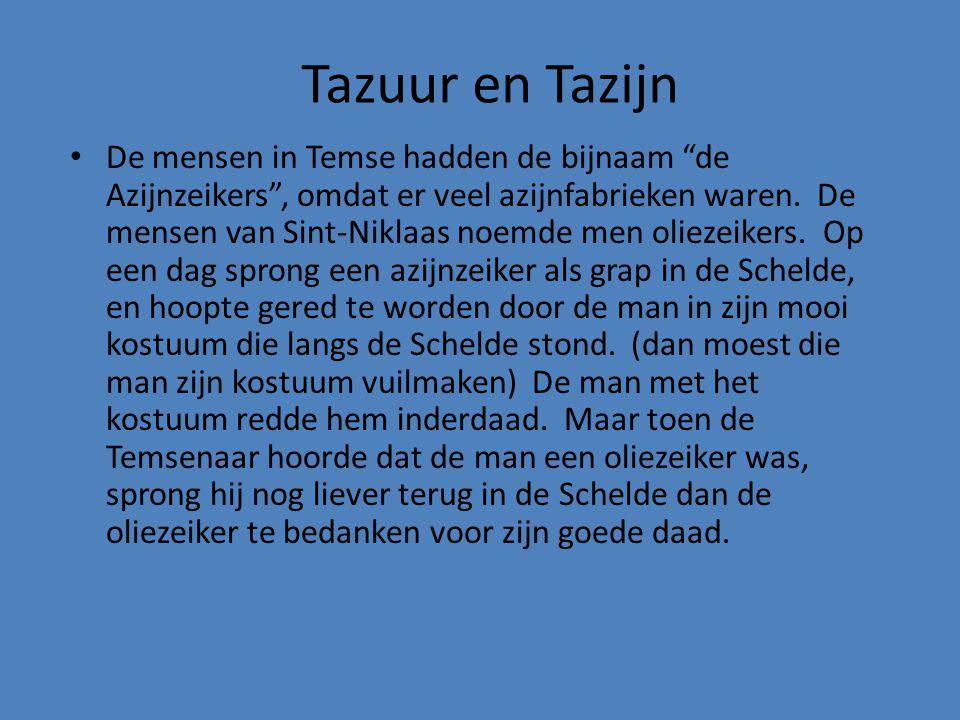 """• De mensen in Temse hadden de bijnaam """"de Azijnzeikers"""", omdat er veel azijnfabrieken waren. De mensen van Sint-Niklaas noemde men oliezeikers. Op ee"""