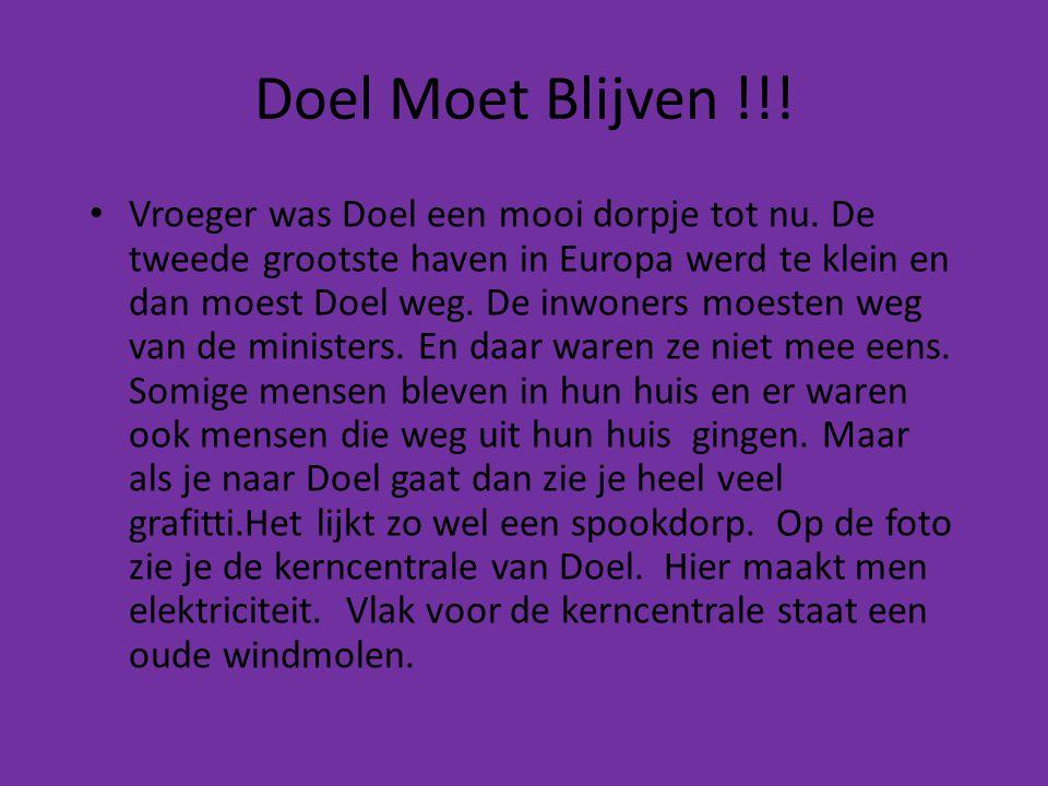 Doel Moet Blijven !!! • Vroeger was Doel een mooi dorpje tot nu. De tweede grootste haven in Europa werd te klein en dan moest Doel weg. De inwoners m