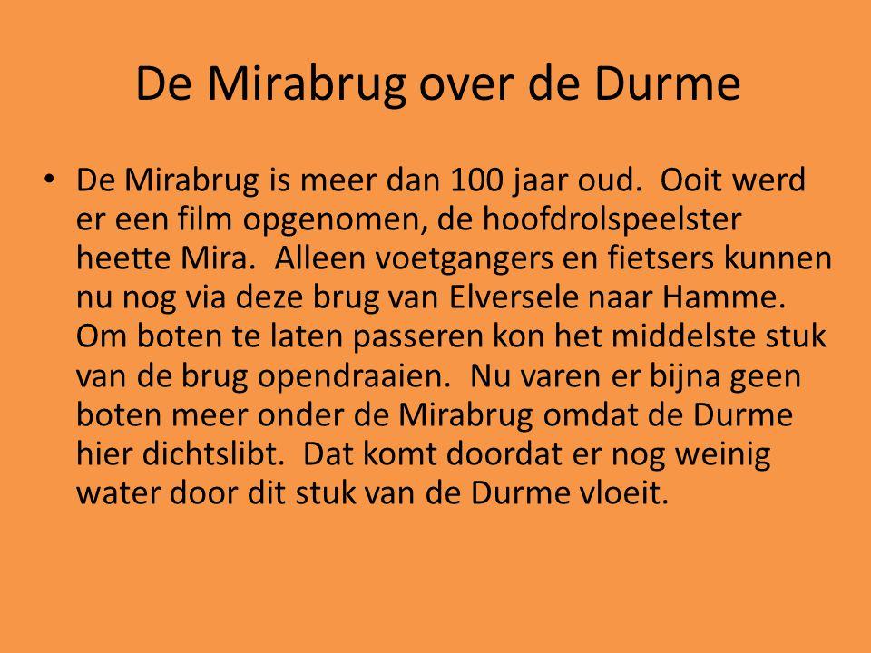 • De Mirabrug is meer dan 100 jaar oud. Ooit werd er een film opgenomen, de hoofdrolspeelster heette Mira. Alleen voetgangers en fietsers kunnen nu no