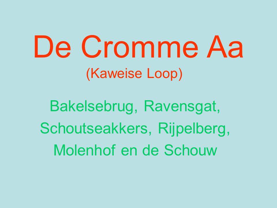 De Cromme Aa (Kaweise Loop) Bakelsebrug, Ravensgat, Schoutseakkers, Rijpelberg, Molenhof en de Schouw