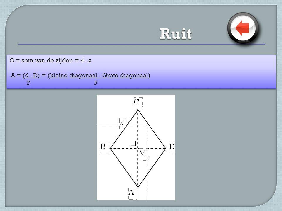 O = som van de zijden = 4.z A = (d. D) = (kleine diagonaal.