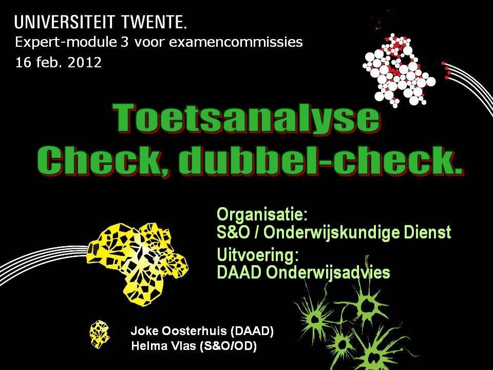 16/2/2012Expertmodule 3 Toetsanalyse / UT S&O en DAAD onderwijsadvies1