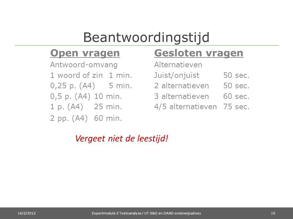 Beantwoordingstijd Open vragen Antwoord-omvang 1 woord of zin1 min. 0,25 p. (A4)5 min. 0,5 p. (A4)10 min. 1 p. (A4)25 min. 2 pp. (A4)60 min. Gesloten