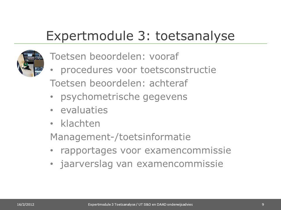 Expertmodule 3: toetsanalyse Toetsen beoordelen: vooraf • procedures voor toetsconstructie Toetsen beoordelen: achteraf • psychometrische gegevens • e