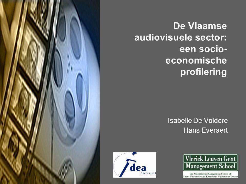 De Vlaamse audiovisuele sector: een socio- economische profilering Isabelle De Voldere Hans Everaert