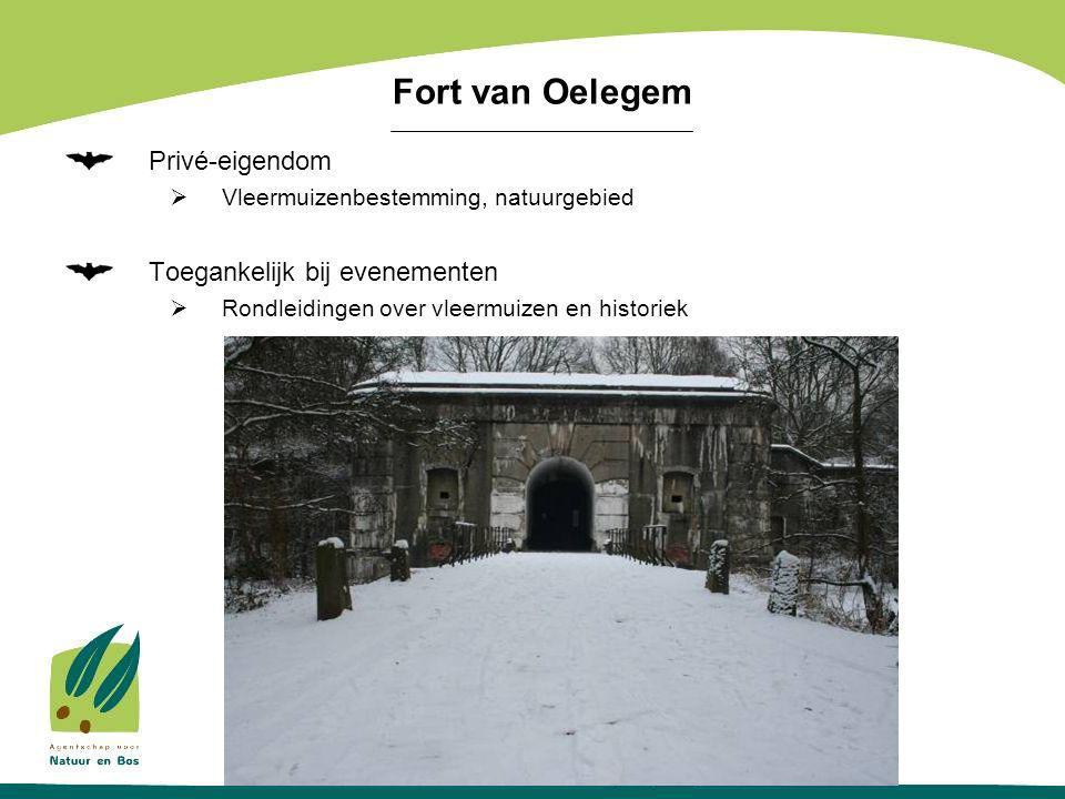 Privé-eigendom  Vleermuizenbestemming, natuurgebied Toegankelijk bij evenementen  Rondleidingen over vleermuizen en historiek Fort van Oelegem