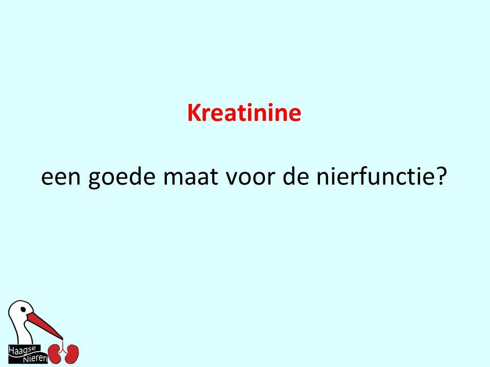 Kreatinine een goede maat voor de nierfunctie?