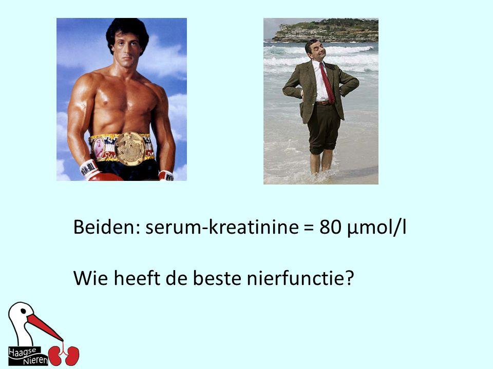 Beiden: serum-kreatinine = 80 µmol/l Wie heeft de beste nierfunctie?
