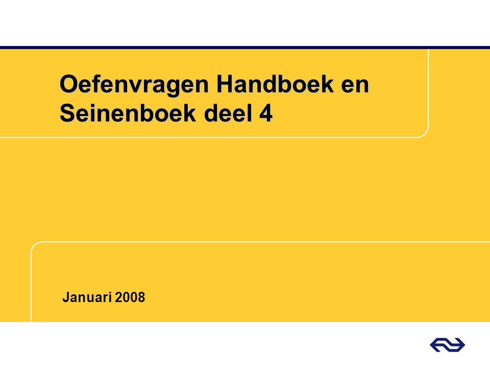Oefenvragen Handboek en Seinenboek deel 4 Januari 2008