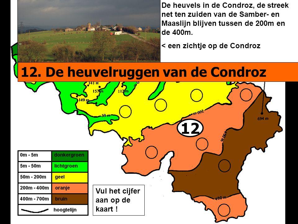 12 De heuvels in de Condroz, de streek net ten zuiden van de Samber- en Maaslijn blijven tussen de 200m en de 400m.