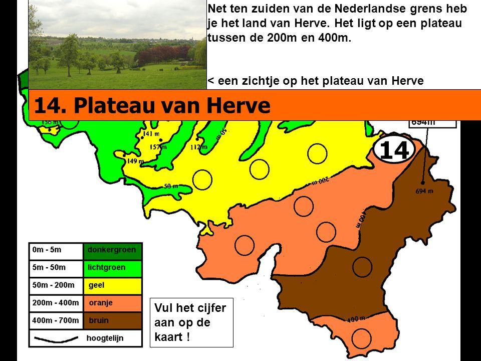 14 Net ten zuiden van de Nederlandse grens heb je het land van Herve. Het ligt op een plateau tussen de 200m en 400m. < een zichtje op het plateau van