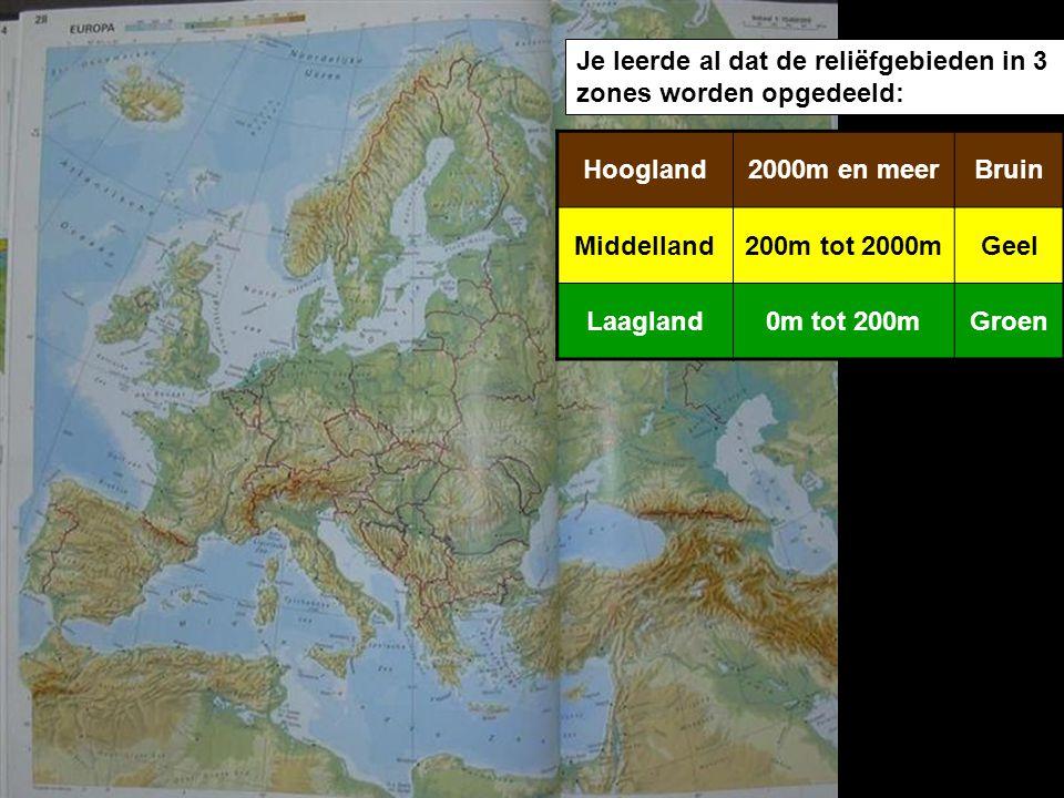 Je leerde al dat de reliëfgebieden in 3 zones worden opgedeeld: Hoogland2000m en meerBruin Middelland200m tot 2000mGeel Laagland0m tot 200mGroen