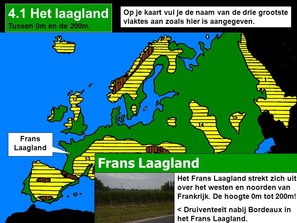 Op je kaart vul je de naam van de drie grootste vlaktes aan zoals hier is aangegeven. 4.1 Het laagland Tussen 0m en de 200m. Frans Laagland Het Frans