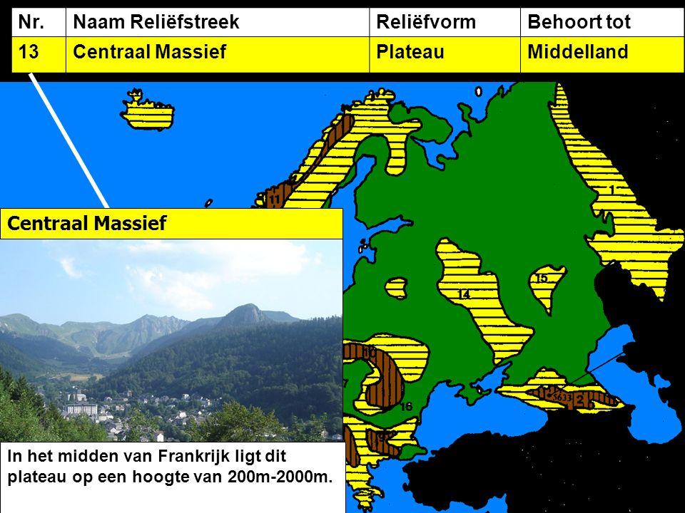 Nr.Naam ReliëfstreekReliëfvormBehoort tot 13Centraal MassiefPlateauMiddelland Centraal Massief In het midden van Frankrijk ligt dit plateau op een hoogte van 200m-2000m.