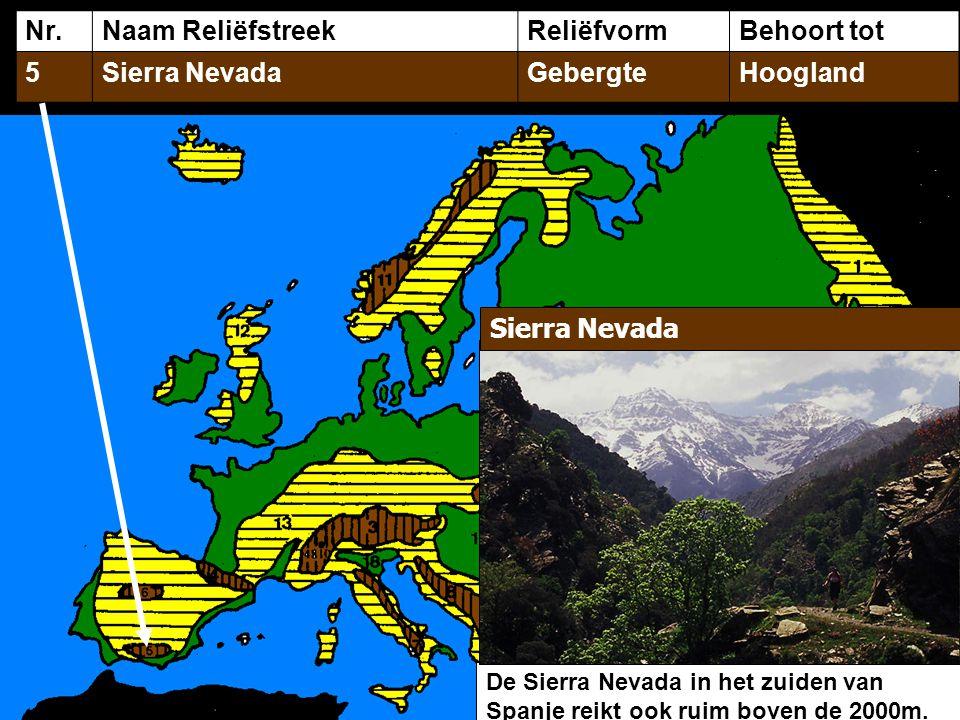 Nr.Naam ReliëfstreekReliëfvormBehoort tot 5Sierra NevadaGebergteHoogland De Sierra Nevada in het zuiden van Spanje reikt ook ruim boven de 2000m. Sier