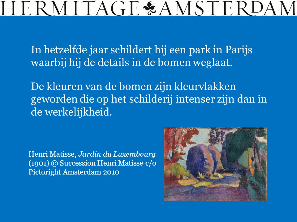De kleuren van de bomen zijn kleurvlakken geworden die op het schilderij intenser zijn dan in de werkelijkheid. Henri Matisse, Jardin du Luxembourg (1
