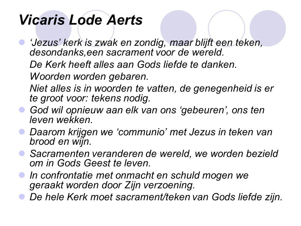 Vicaris Lode Aerts  'Jezus' kerk is zwak en zondig, maar blijft een teken, desondanks,een sacrament voor de wereld.