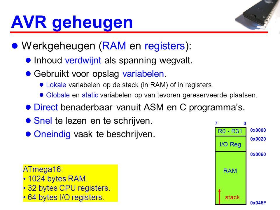 AVR geheugen  Werkgeheugen (RAM en registers):  Inhoud verdwijnt als spanning wegvalt.