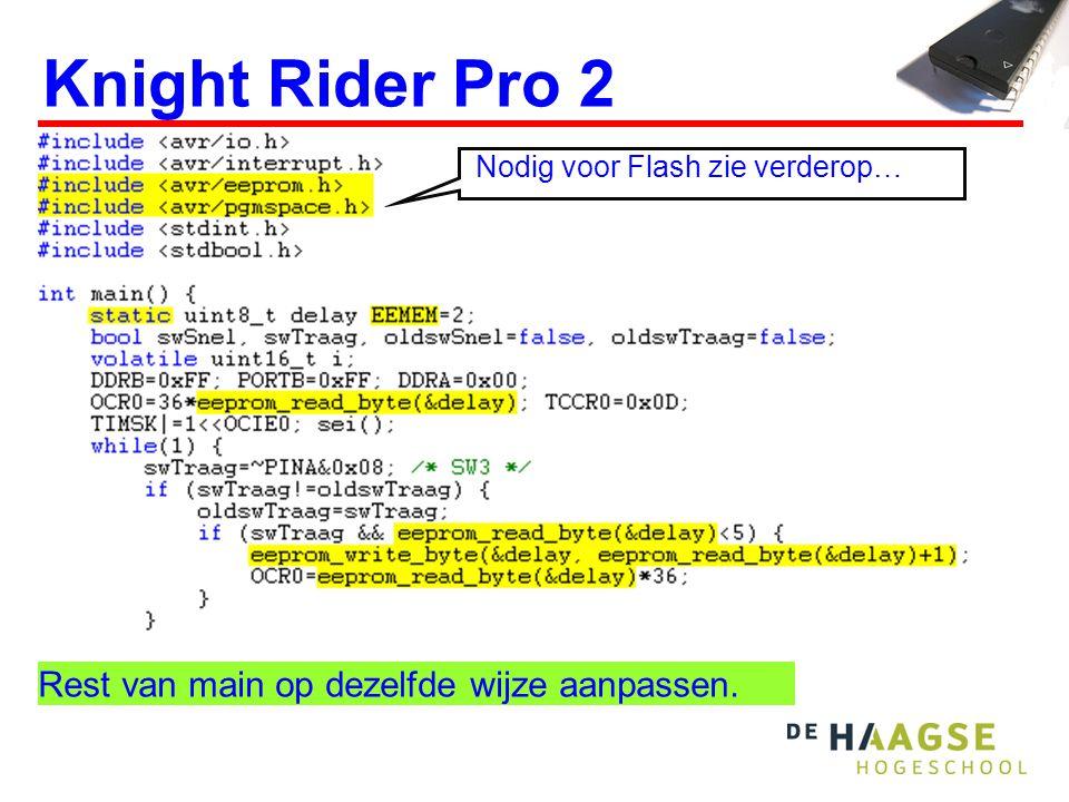 Knight Rider Pro 2 Rest van main op dezelfde wijze aanpassen. Nodig voor Flash zie verderop…