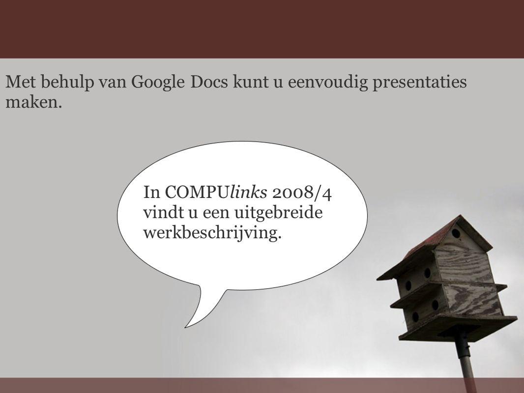 In COMPUlinks 2008/4 vindt u een uitgebreide werkbeschrijving.