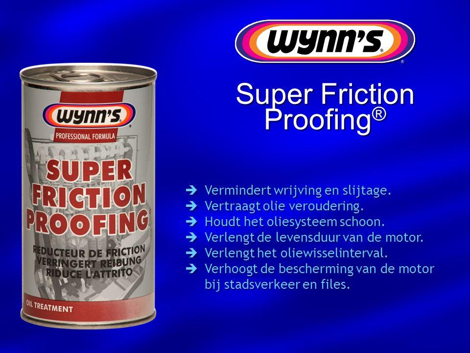 Super Friction Proofing ®  Vermindert wrijving en slijtage.  Vertraagt olie veroudering.  Houdt het oliesysteem schoon.  Verlengt de levensduur va