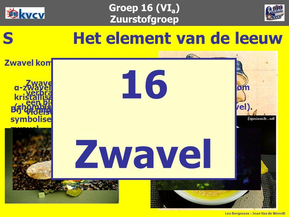 Groep 16 (VI a ) Zuurstofgroep SHet element van de leeuw Bij de middeleeuwse alchemisten symboliseerde de leeuw de zwavel. De naam zwavel stamt af van