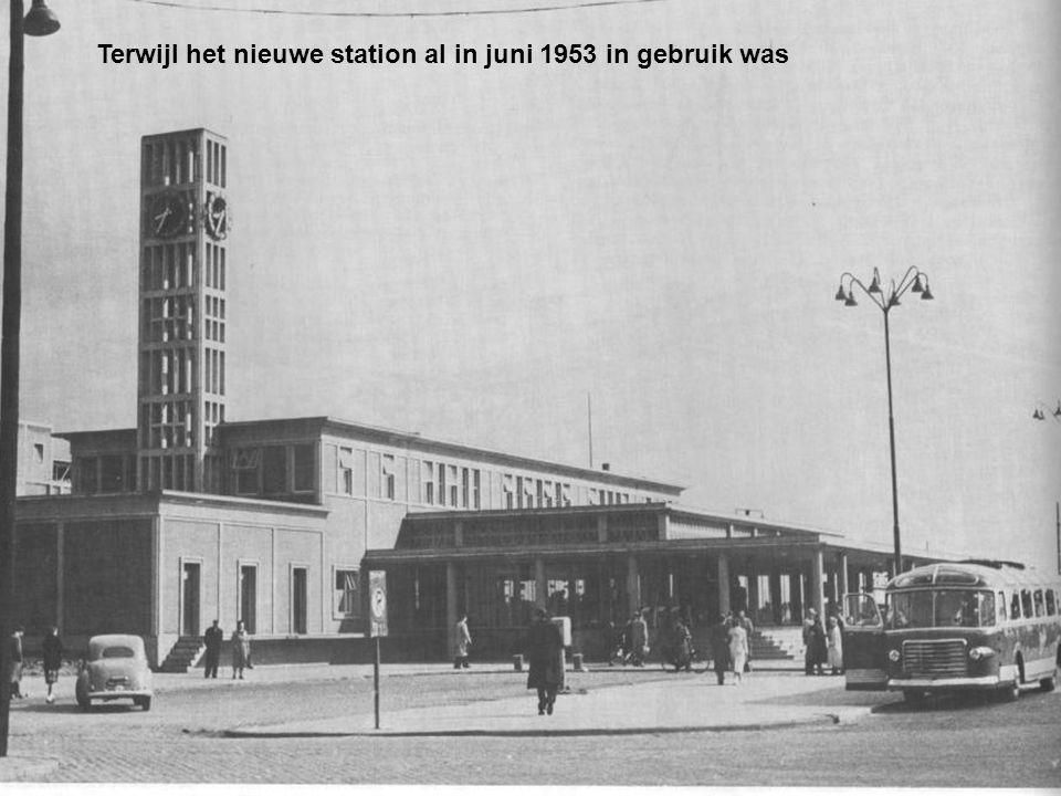 Apothekersdijk Terwijl het nieuwe station al in juni 1953 in gebruik was