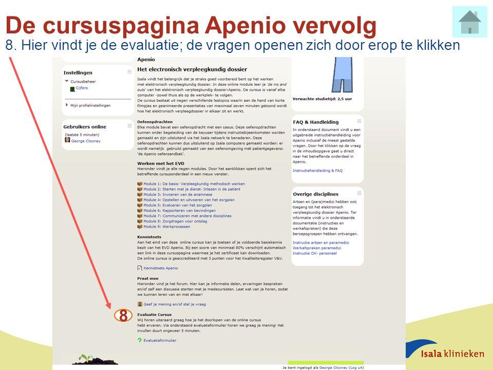 De cursuspagina Apenio vervolg 8. Hier vindt je de evaluatie; de vragen openen zich door erop te klikken 8