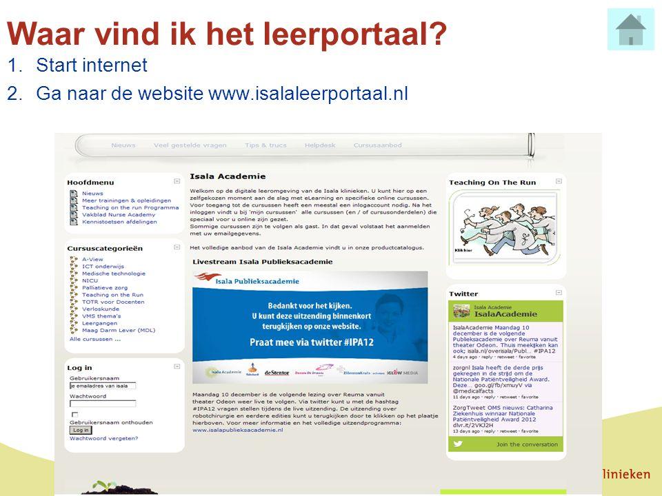Waar vind ik het leerportaal? 1.Start internet 2.Ga naar de website www.isalaleerportaal.nl