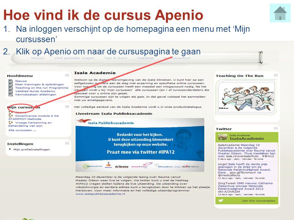 Hoe vind ik de cursus Apenio 1.Na inloggen verschijnt op de homepagina een menu met 'Mijn cursussen' 2.Klik op Apenio om naar de cursuspagina te gaan