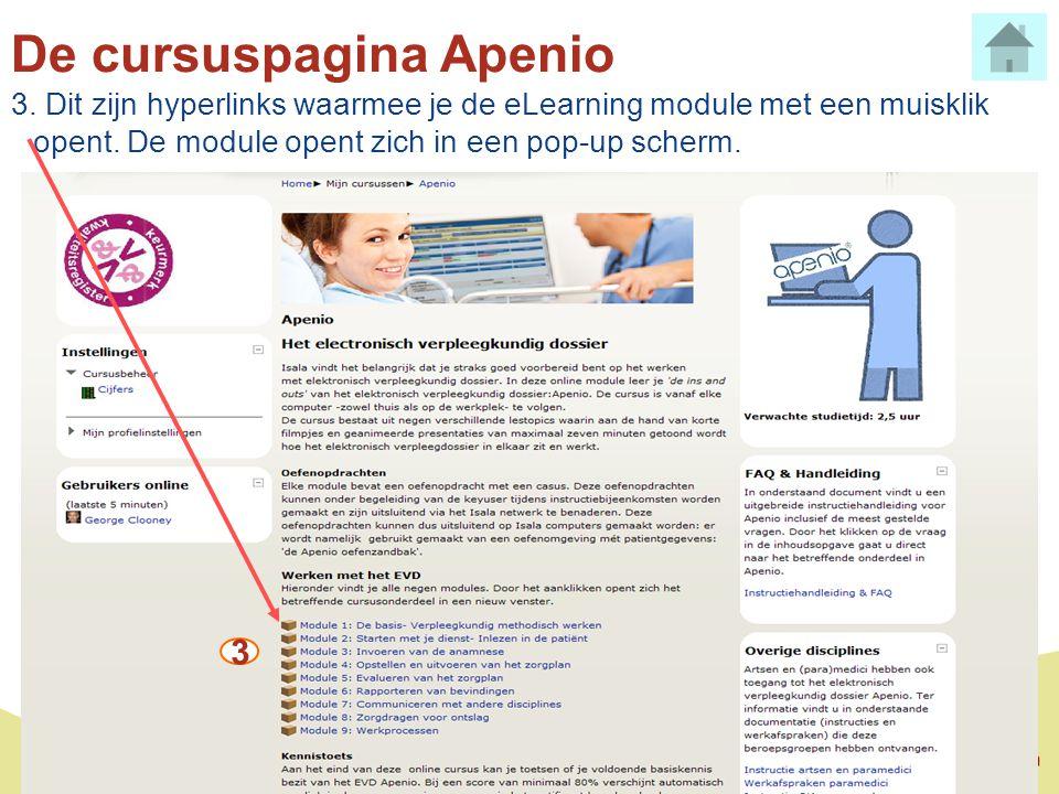 De cursuspagina Apenio 3. Dit zijn hyperlinks waarmee je de eLearning module met een muisklik opent. De module opent zich in een pop-up scherm. 3