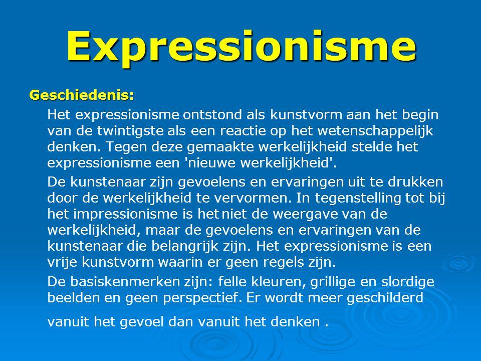 Expressionisme Geschiedenis: Het expressionisme ontstond als kunstvorm aan het begin van de twintigste als een reactie op het wetenschappelijk denken.