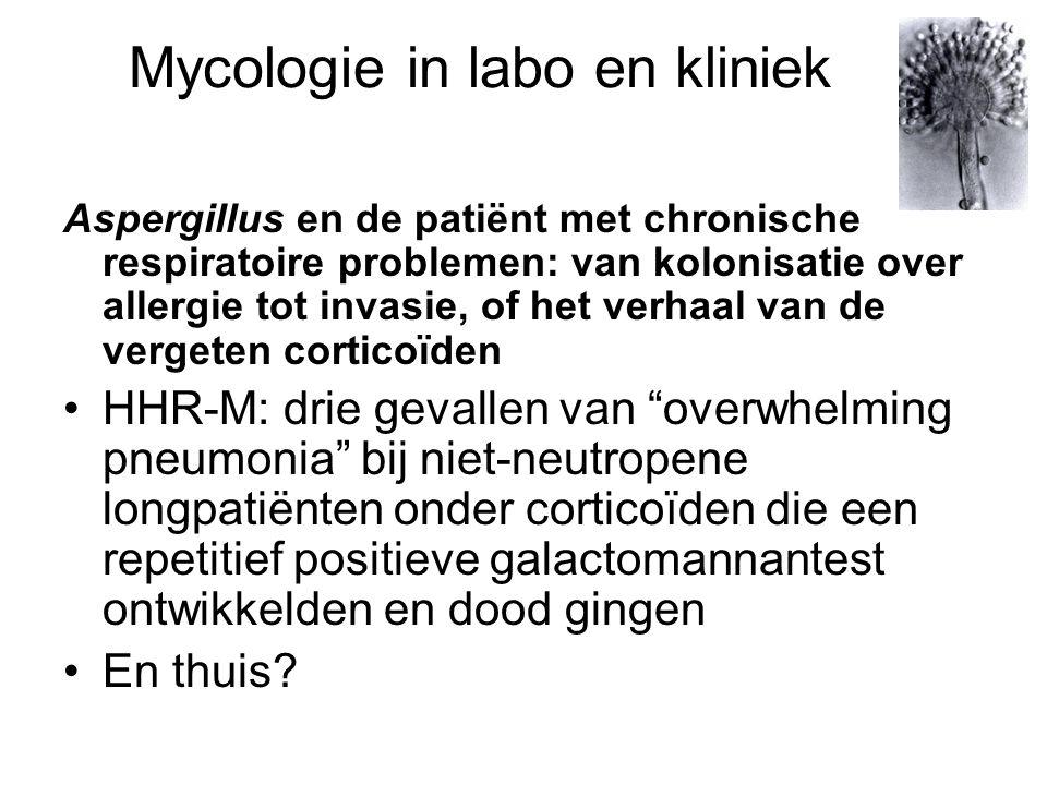 Mycologie in labo en kliniek Aspergillus en de patiënt met chronische respiratoire problemen: van kolonisatie over allergie tot invasie, of het verhaa