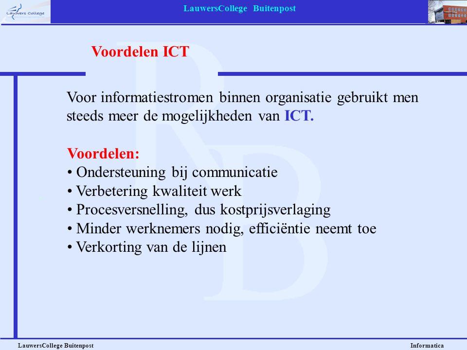 LauwersCollege Buitenpost LauwersCollege Buitenpost Informatica Voordelen: • Ondersteuning bij communicatie • Verbetering kwaliteit werk • Procesversn