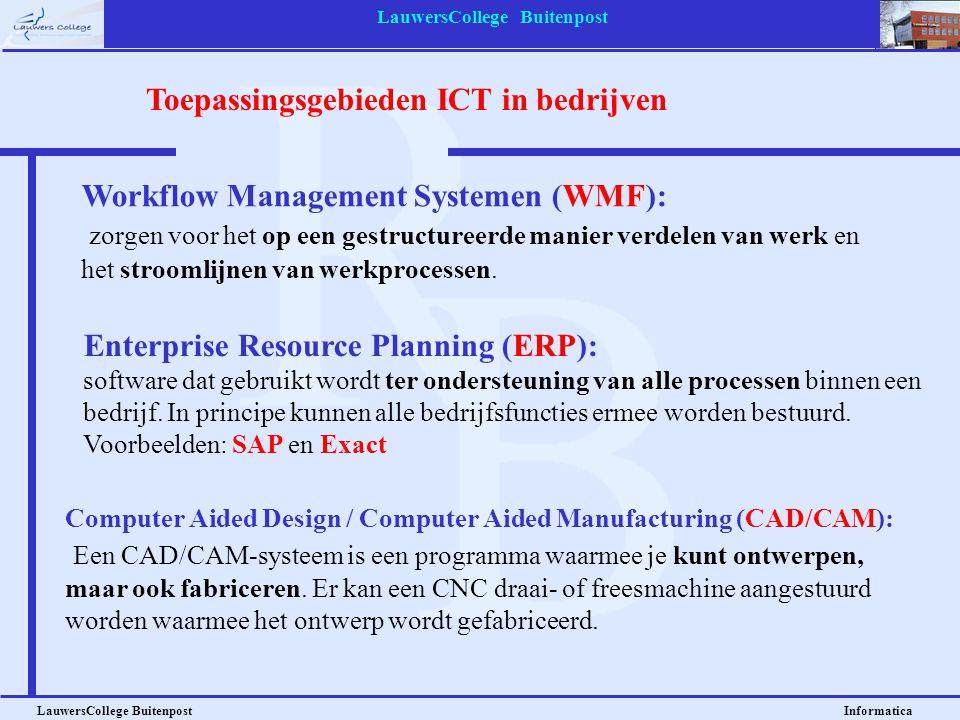 LauwersCollege Buitenpost LauwersCollege Buitenpost Informatica Toepassingsgebieden ICT in bedrijven Workflow Management Systemen (WMF): zorgen voor h