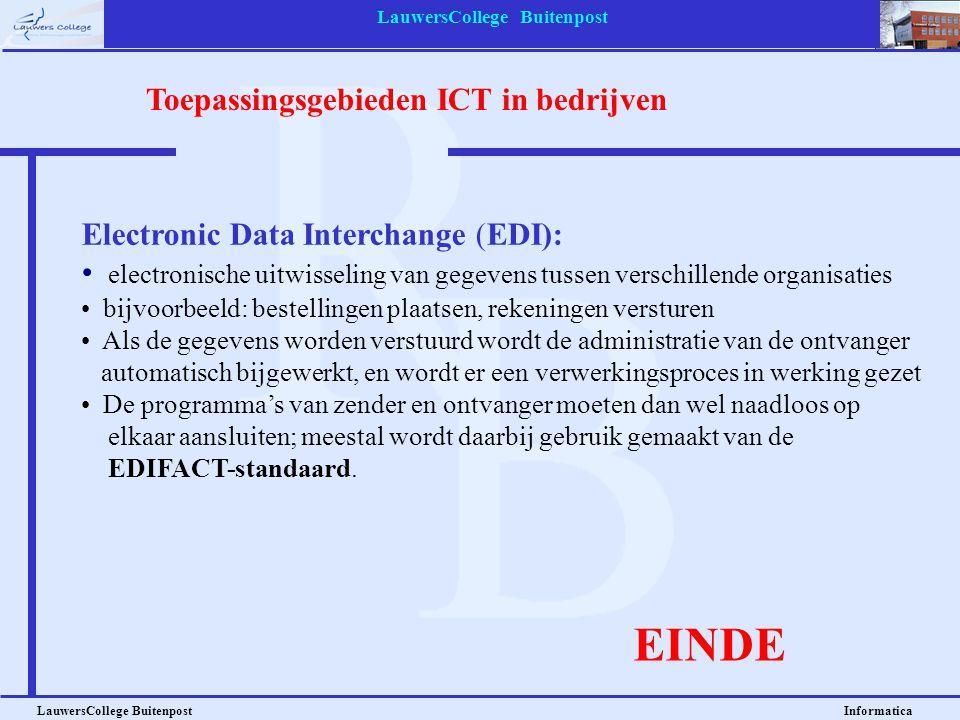 LauwersCollege Buitenpost LauwersCollege Buitenpost Informatica EINDE Electronic Data Interchange (EDI): • electronische uitwisseling van gegevens tus