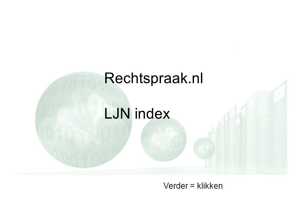 LJN-index  De LJN-index is een databank met vindplaatsen van meer dan 230.000 uitspraken.