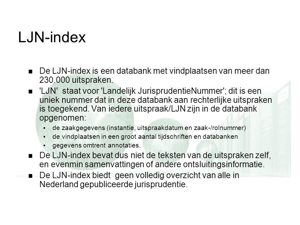 LJN-index  De LJN-index is een databank met vindplaatsen van meer dan 230.000 uitspraken.  'LJN' staat voor 'Landelijk JurisprudentieNummer'; dit is