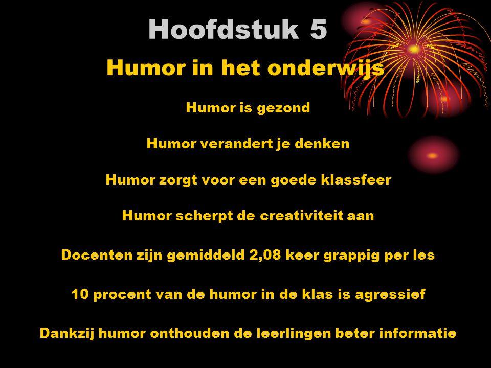 Hoofdstuk 5 Humor is gezond Humor verandert je denken Humor zorgt voor een goede klassfeer Humor scherpt de creativiteit aan Docenten zijn gemiddeld 2