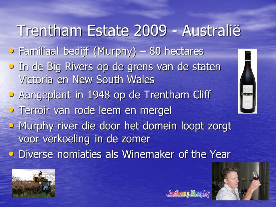 Trentham Estate 2009 - Australië • Familiaal bedijf (Murphy) – 80 hectares • In de Big Rivers op de grens van de staten Victoria en New South Wales •