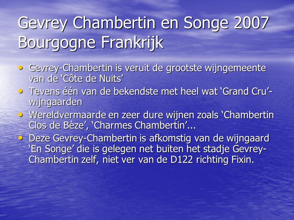 Gevrey Chambertin en Songe 2007 Bourgogne Frankrijk • Gevrey-Chambertin is veruit de grootste wijngemeente van de 'Côte de Nuits' • Tevens één van de
