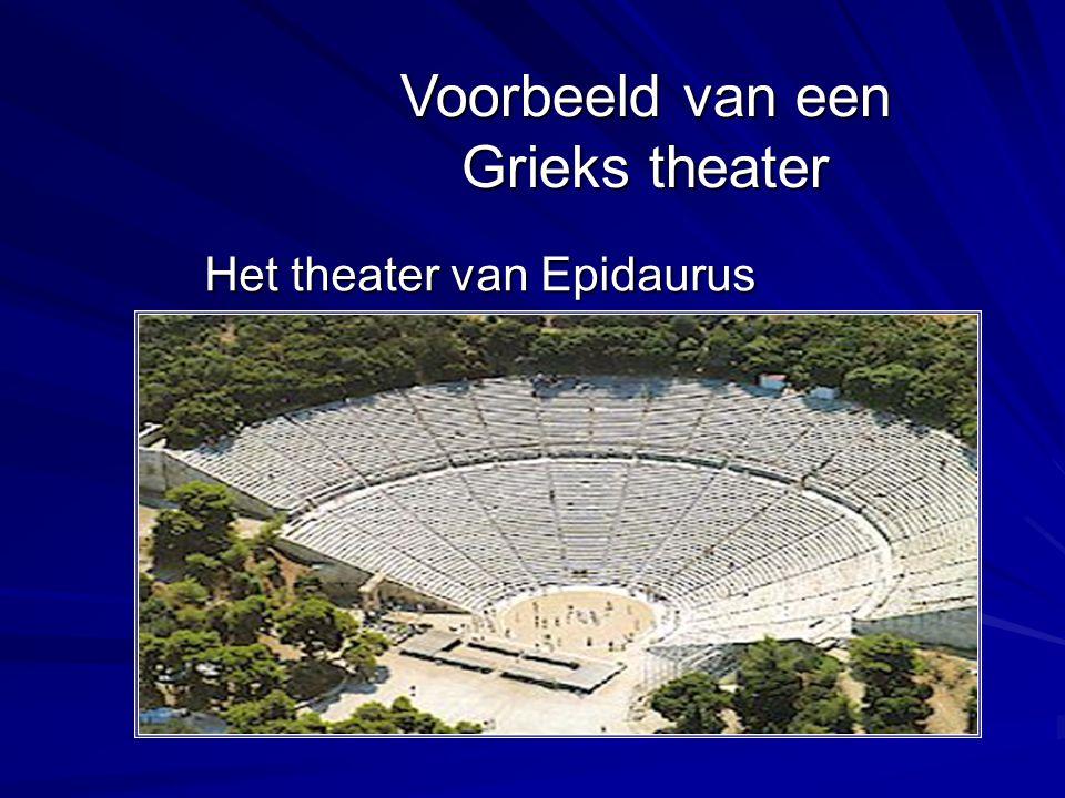 Voorbeeld van een Grieks theater Het theater van Epidaurus Het theater van Epidaurus