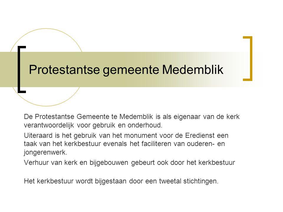 Protestantse gemeente Medemblik De Protestantse Gemeente te Medemblik is als eigenaar van de kerk verantwoordelijk voor gebruik en onderhoud.