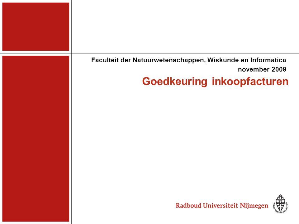 Goedkeuring inkoopfacturen Faculteit der Natuurwetenschappen, Wiskunde en Informatica november 2009