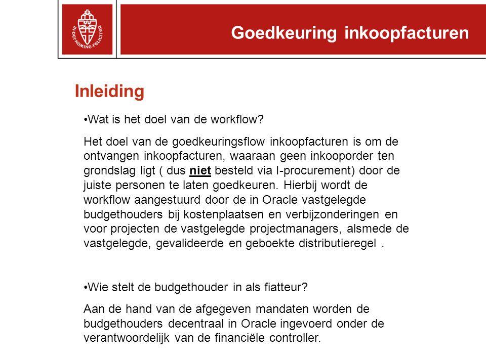 Inleiding Goedkeuring inkoopfacturen •Wat is het doel van de workflow.
