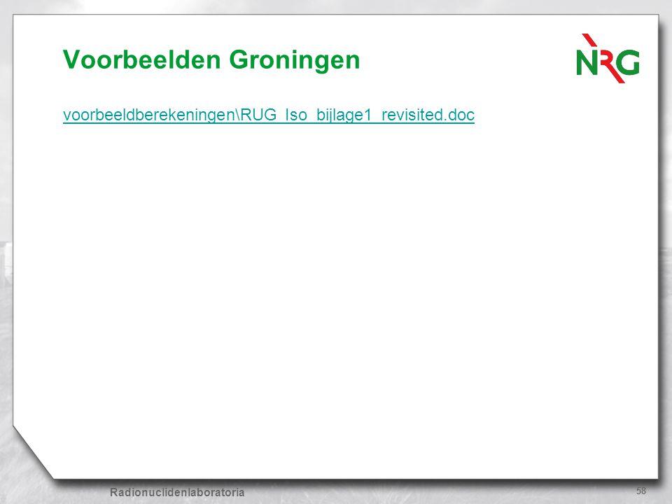 Radionuclidenlaboratoria 58 Voorbeelden Groningen voorbeeldberekeningen\RUG Iso_bijlage1_revisited.doc