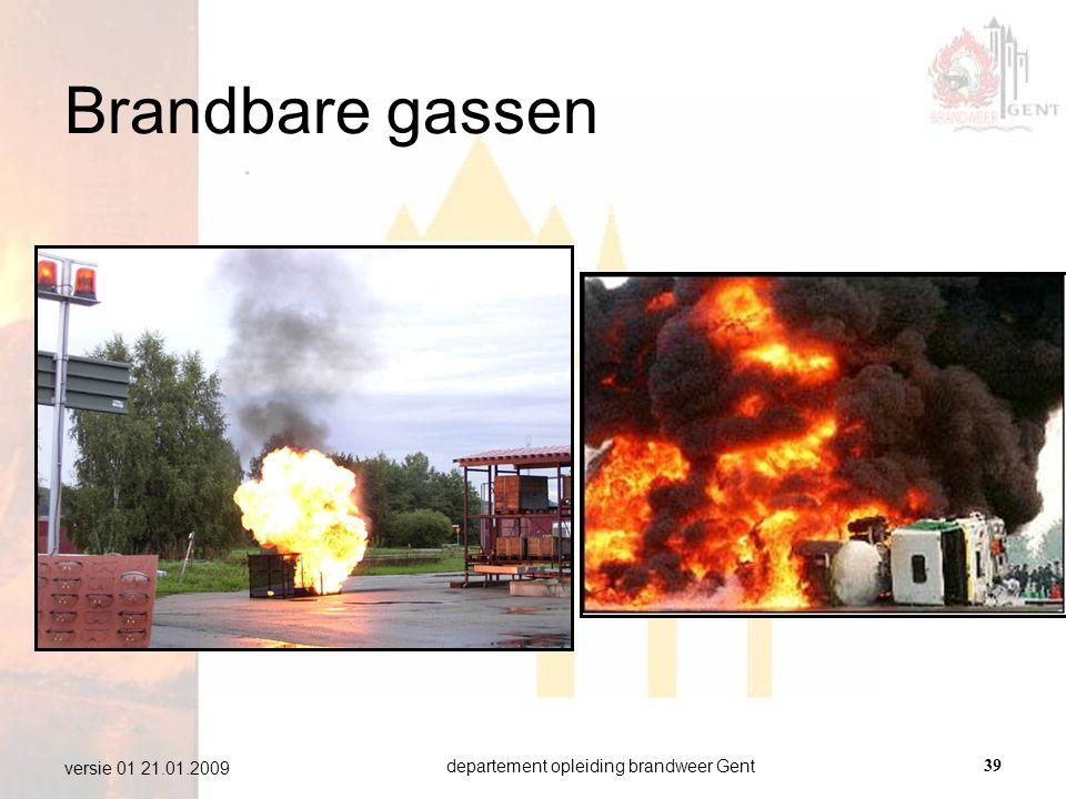 departement opleiding brandweer Gent39 versie 01 21.01.2009 Brandbare gassen