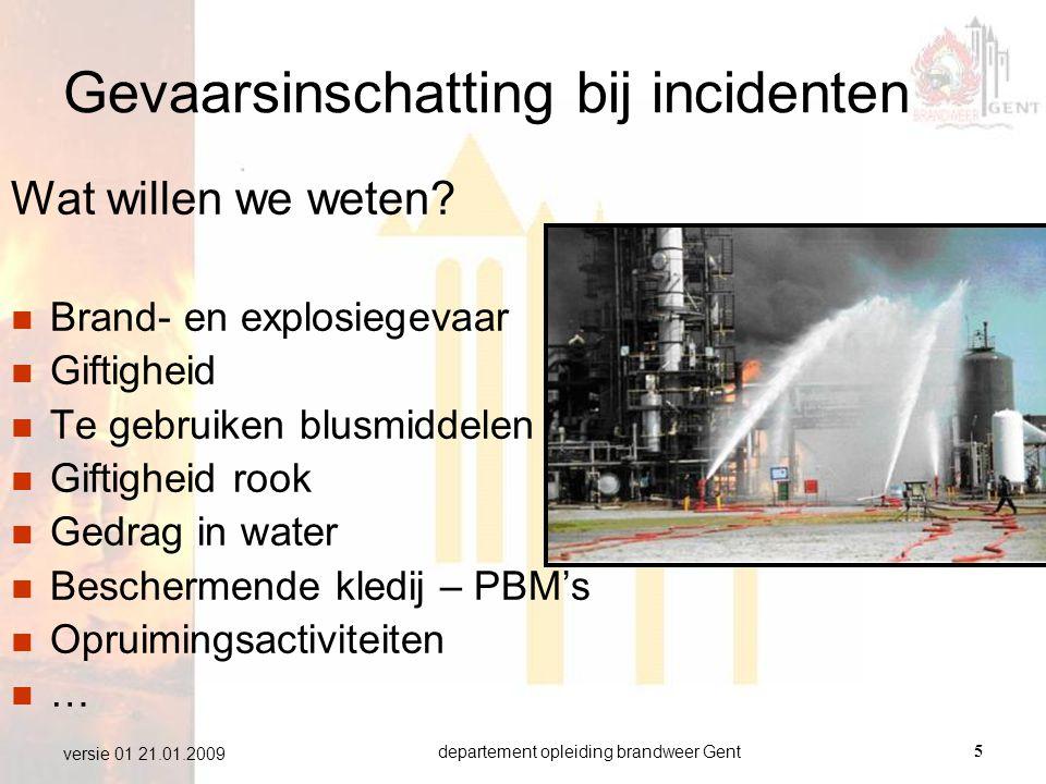 departement opleiding brandweer Gent6 versie 01 21.01.2009 Brand- en explosiegevaar Afhankelijk van:  Vlampunt  Dampspanning  Minimum ontstekingsenergie (<0.6mJ vonkvrijgereedschap)  Plasoppervlak  Windsnelheid  Temperatuur  Aard van de opslag  …