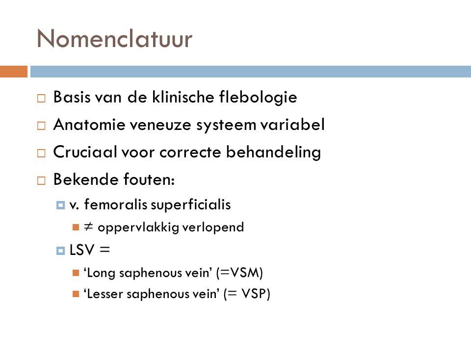 Onderzoek naar reflux  Insufficiëntie (geen consensus):  Diepe systeem bovenbeen: > 1 sec  Diepe systeem onderbeen: > 0.5 sec  Oppervlakkig systeem:> 0.5 sec  Perforanten: > 0.3 sec  Reflux-opwekkende technieken:  Knijpen in kuitspier  Valsalva manoeuvre  beoordeling VSM-crosse  Manuele compressie van venen  Pneumatische kuit-cuff deflatie  Dorsaalflexie & relaxatie voet